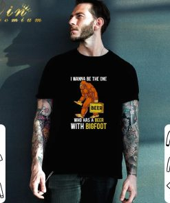 Hot I wanna be the one beer who has a beer with bigfoot shirt 2 1 247x296 - Hot I wanna be the one beer who has a beer with bigfoot shirt