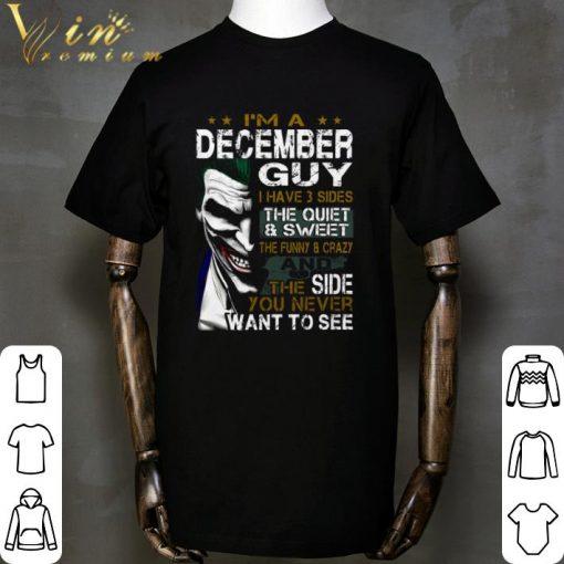 Hot Joker i m a december guy i have 3 sides the quiet sweet the shirt 1 1 510x510 - Hot Joker i'm a december guy i have 3 sides the quiet & sweet the shirt