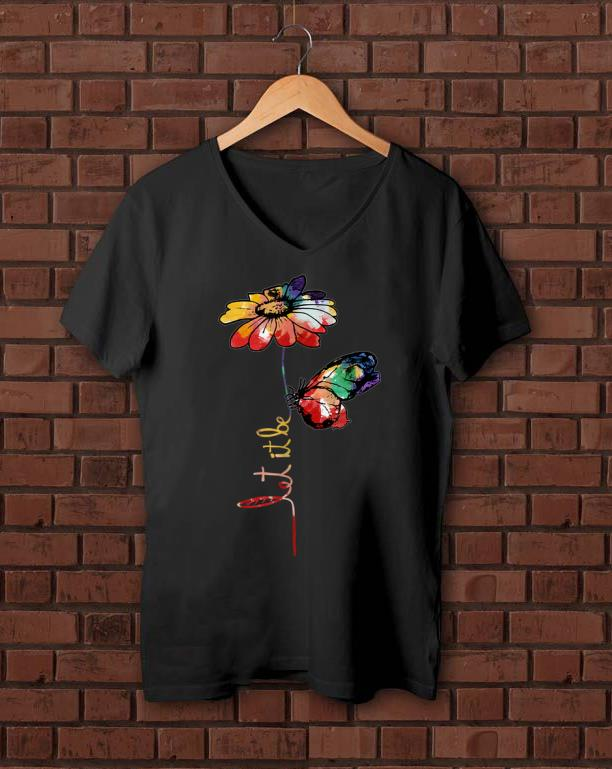 Hot Let It Be Colorful Flower And Butterfly shirt