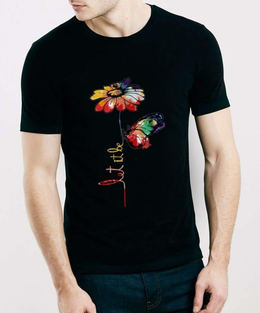 Hot Let It Be Colorful Flower And Butterfly shirt 3 1 510x615 - Hot Let It Be Colorful Flower And Butterfly shirt