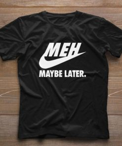 Hot Nike Meh Maybe later just do it shirt 1 1 247x296 - Hot Nike Meh Maybe later just do it shirt