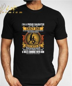 I am a proud daughter of a crazy dad mess with me you better run shirt 2 1 247x296 - I am a proud daughter of a crazy dad mess with me you better run shirt