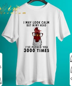 Nice Chicken I may look calm but in my head i ve pecked you 3000 times shirt 2 1 247x296 - Nice Chicken I may look calm but in my head i've pecked you 3000 times shirt
