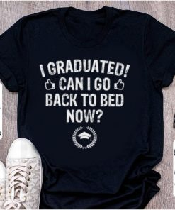 Nice I Graduated I Go Back to Bed Now Graduation shirt 1 1 247x296 - Nice I Graduated I Go Back to Bed Now Graduation shirt