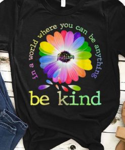 Nice In A World Where You Can Be Anything Be Kind Autism shirt 1 1 247x296 - Nice In A World Where You Can Be Anything Be Kind Autism shirt