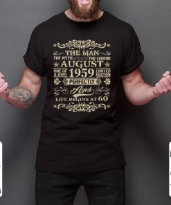 Official 60th Birthday The Man Myth Legend August 1959 shirt 2 1 247x296 - Official 60th Birthday The Man Myth Legend August 1959 shirt