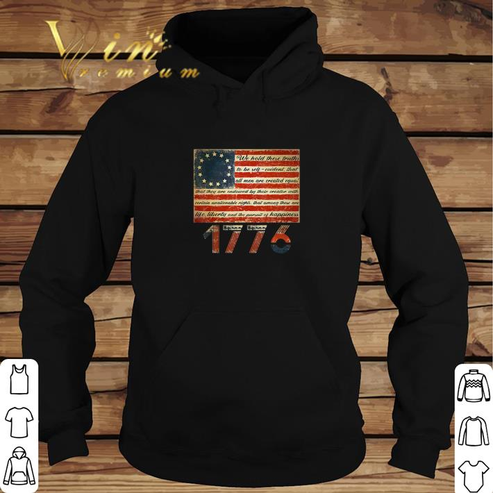 Official Betsy Ross Flag Life Liberty and Pursuit of Happiness 1776 shirt