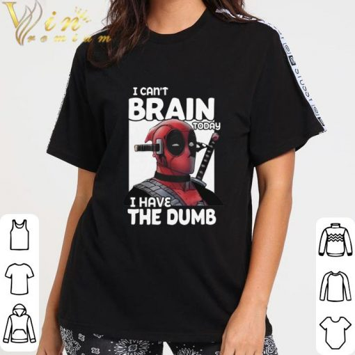 Official Deadpool i can t brain today i have the dumb shirt 3 2 1 510x510 - Official Deadpool i can't brain today i have the dumb shirt
