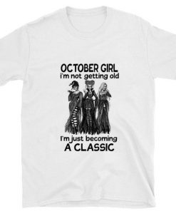 Official Hocus Pocus october girl i m not getting old becoming a classic shirt 1 1 247x296 - Official Hocus Pocus october girl i'm not getting old becoming a classic shirt