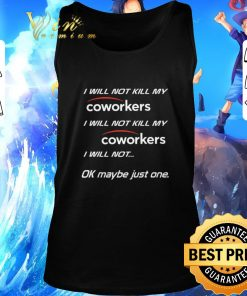 Official I will not kill my coworkers i will not kill my coworkers i will shirt 2 1 247x296 - Official I will not kill my coworkers i will not kill my coworkers i will shirt