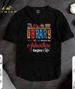 Official Library where the adventure begins shirt 1 1 247x296 - Official Library where the adventure begins shirt