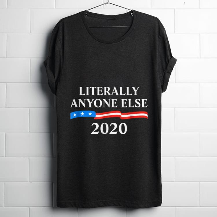 Official literally anyone else 2020 anti donald trump shirt 1 1 247×296  official literally anyone else 2020 anti donald trump shirt