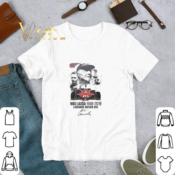 Official Niki Lauda 1949-2019 Legends Never Die Signature shirt