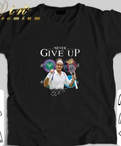 Official Roger Federer Champions Never Give Up shirt 1 1 247x296 - Official Roger Federer Champions Never Give Up shirt