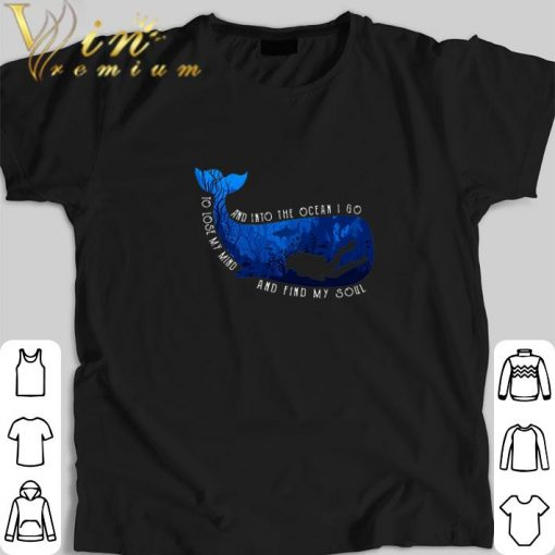 Official Whale and into the ocean i go to lose my mind and find my soul shirt 1 1 510x510 - Official Whale and into the ocean i go to lose my mind and find my soul shirt