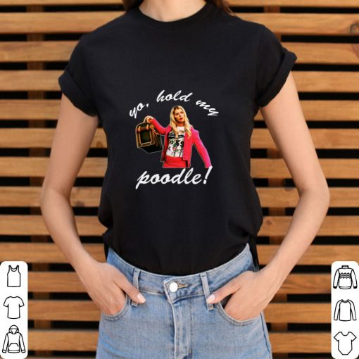 Official Yo hold my poodle shirt 3 1 510x510 - Official Yo hold my poodle shirt