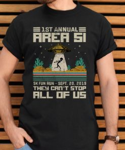 Original 1ST Annual Area 51 5K Fun Run They Cant Stop All Of Us UFO shirt 2 1 247x296 - Original 1ST Annual Area 51 5K Fun Run They Cant Stop All Of Us UFO shirt