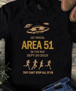 Original 1st Area 51 Fun Run Sept 20 2019 They Can t Stop Us Area 51 shirt 1 1 247x296 - Original 1st Area 51 Fun Run Sept-20-2019 They Can't Stop Us Area 51 shirt