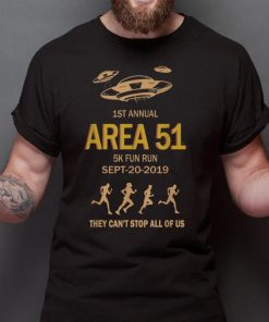 Original 1st Area 51 Fun Run Sept 20 2019 They Can t Stop Us Area 51 shirt 2 1 247x296 - Original 1st Area 51 Fun Run Sept-20-2019 They Can't Stop Us Area 51 shirt