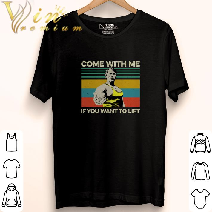 Original Arnold Schwarzenegger Come with me If you want to lift vintage shirt