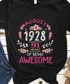 Original August 1928 91 Years Of Being Awsome Floral shirt 1 1 247x296 - Original August 1928 91 Years Of Being Awsome Floral shirt