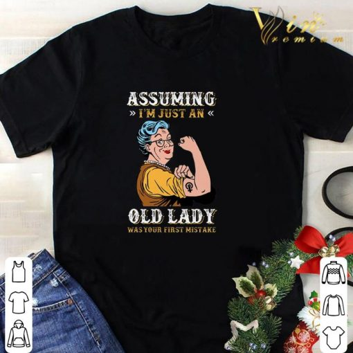 Original Grandma Assuming i m just an old lady was your first mistake shirt 1 1 510x510 - Original Grandma Assuming i'm just an old lady was your first mistake shirt