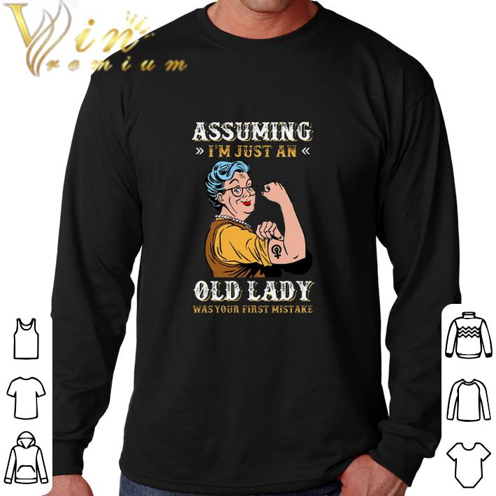 Original Grandma Assuming i'm just an old lady was your first mistake shirt