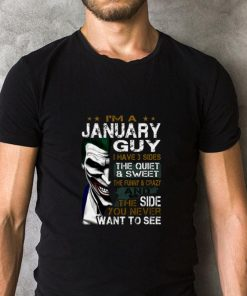 Original I m a january guy i have 3 sides the quiet sweet the funny Joker shirt 2 1 247x296 - Original I'm a january guy i have 3 sides the quiet sweet the funny Joker shirt
