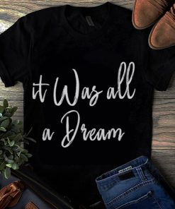 Original It Was All A Dream shirt 1 1 247x296 - Original It Was All A Dream shirt