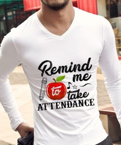 Original Remind Me To Take Attendance shirt 2 1 247x296 - Original Remind Me To Take Attendance shirt