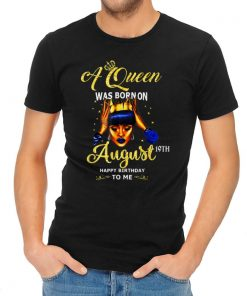 Premium A Queen Was Born On August 19th Happy Birthday To Me shirt 2 1 247x296 - Premium A Queen Was Born On August 19th Happy Birthday To Me shirt