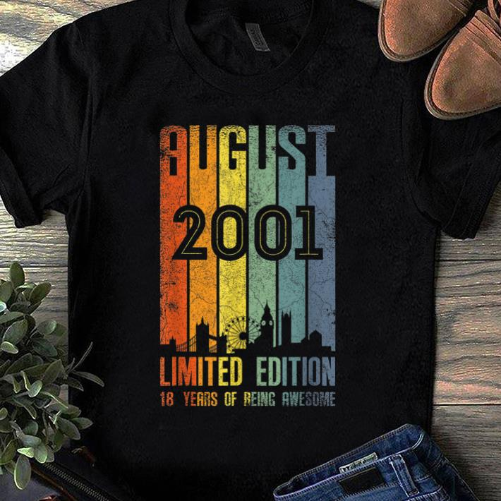 Premium August 2001 Limited Edition 18 Years Of Being Awesome shirt