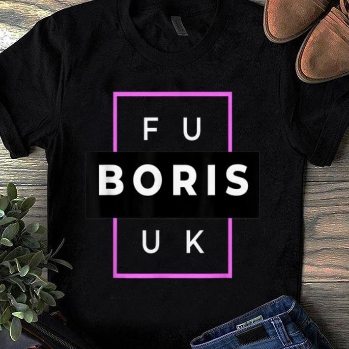 Premium Fuck Boris Anti Boris Johnson Uk Politics Brexit shirt