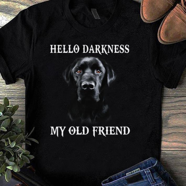 Premium Hello Darkness My Old Friend Dog Lover shirt