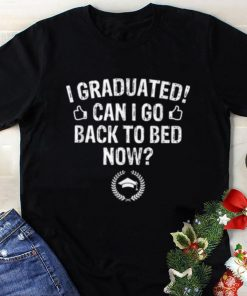 Premium I Graduated I Go Back to Bed Now Graduation shirt 1 1 247x296 - Premium I Graduated I Go Back to Bed Now Graduation shirt