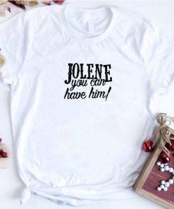 Premium Jolene you can have him shirt 1 1 247x296 - Premium Jolene you can have him shirt