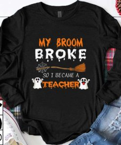 Premium My Broom Broke So I Became A Teacher Halloween shirt 1 1 247x296 - Premium My Broom Broke So I Became A Teacher Halloween shirt