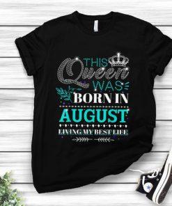 Premium This Queen Was Born In August Living My Best Life shirt 1 1 247x296 - Premium This Queen Was Born In August Living My Best Life shirt