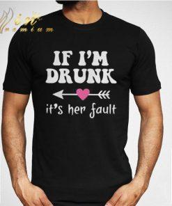Premium if i m drunk its her fault shirt 2 1 247x296 - Premium if i'm drunk its her fault shirt