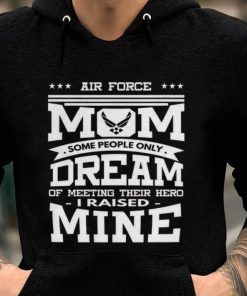 Pretty Air Force Mom Some People Only Dream Of Meeting Their Hero i Raised mine shirt 2 1 247x296 - Pretty Air Force Mom Some People Only Dream Of Meeting Their Hero i Raised mine shirt