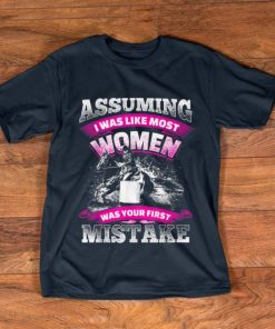 Pretty Assuming I was Like most Women was your First Mistake shirt 1 1 247x296 - Pretty Assuming I was Like most Women was your First Mistake shirt