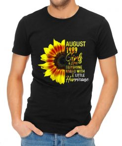 Pretty August 1989 Girls Are Sunshine Mixed With A Little Hurricane Sunflower shirt 2 1 247x296 - Pretty August 1989 Girls Are Sunshine Mixed With A Little Hurricane Sunflower shirt
