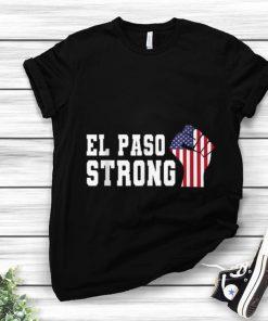 Pretty El Paso Strong The Fist American Flag shirt 1 1 247x296 - Pretty El Paso Strong The Fist American Flag shirt