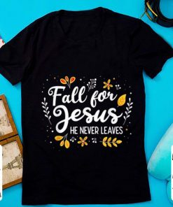 Pretty Fall For Jesus He Never Leaves shirt 1 1 247x296 - Pretty Fall For Jesus He Never Leaves shirt