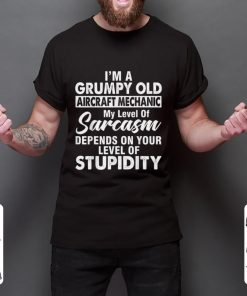 Pretty I Am A Grumpy Old Aircraft Mechanic My Level Of Sarcasm Depends On Your Level shirt 2 1 247x296 - Pretty I Am A Grumpy Old Aircraft Mechanic My Level Of Sarcasm Depends On Your Level shirt