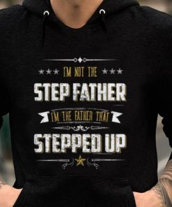 Pretty I m Not The Step Father I m The Father That Stepped Up shirt 2 1 247x296 - Pretty I'm Not The Step Father I'm The Father That Stepped Up shirt