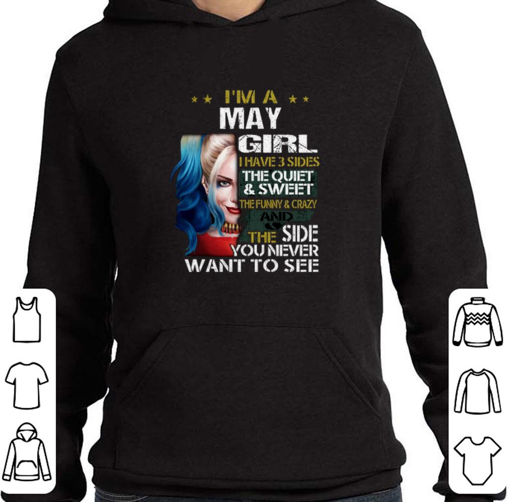 Pretty I'm a may girl i have 3 sides the quiet & sweet Harley Quinn shirt