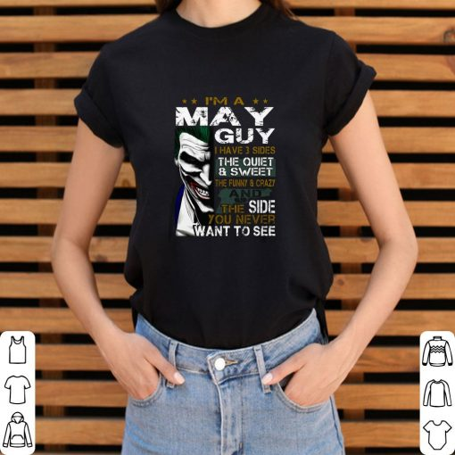 Pretty Joker i m a may guy i have 3 sides the quiet sweet the funny shirt 3 1 510x510 - Pretty Joker i'm a may guy i have 3 sides the quiet sweet the funny shirt