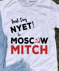 Pretty Just say Nyet to Moscow Mitch McConnell shirt 1 1 247x296 - Pretty Just say Nyet to Moscow Mitch McConnell shirt