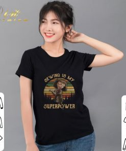 Pretty Nice Edna Mode sewing is my superpower sunset shirt 2 1 247x296 - Pretty Nice Edna Mode sewing is my superpower sunset shirt